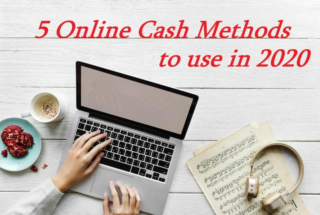5-Online-Cash-Methods-To-Use-In-2020-Review