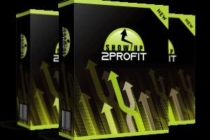 Show-Up-2-Profit-Review