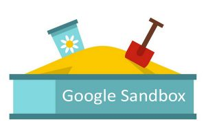 What Is Google Sandbox How To Fix It To Get High Ranking
