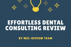 Effortless-Dental-Consulting-Review