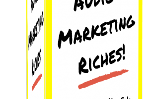 Audio Marketing Riches Review – Learn How To Sell A Service With Zero Competition
