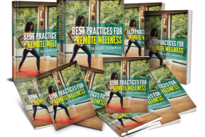 [PLR] Best Practices For Remote Wellness Review – Discover The Routine To Get Rid Of Anxiety And Stay Healthy While Working From Home