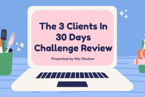 The 3 Clients In 30-Days Challenge Review