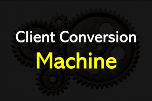 Client Conversion Machine Review – Have The Off-The-Record And Powerful Weapon To Close The Deals Effectively